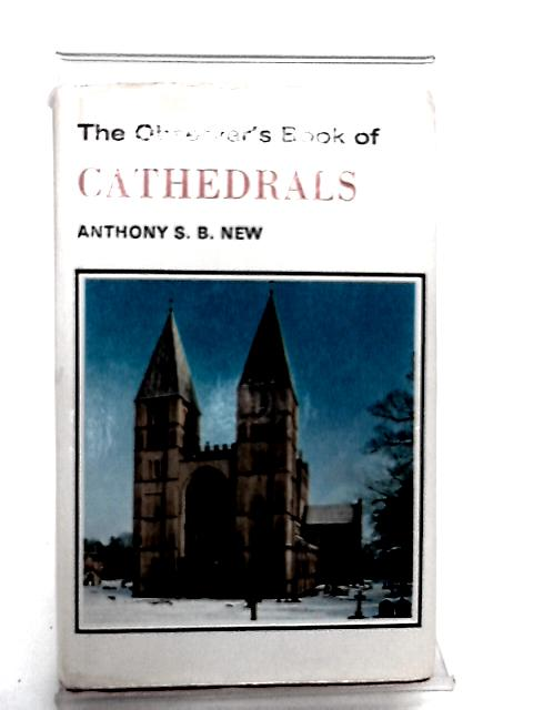 Observer's Book of Cathedrals by New, Anthony S.B.