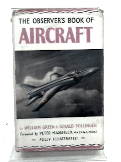 The Observer's Book Of Aircraft by Green, William; Pollinger, Gerald