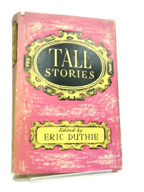 Tall Stories by Eric Duthie