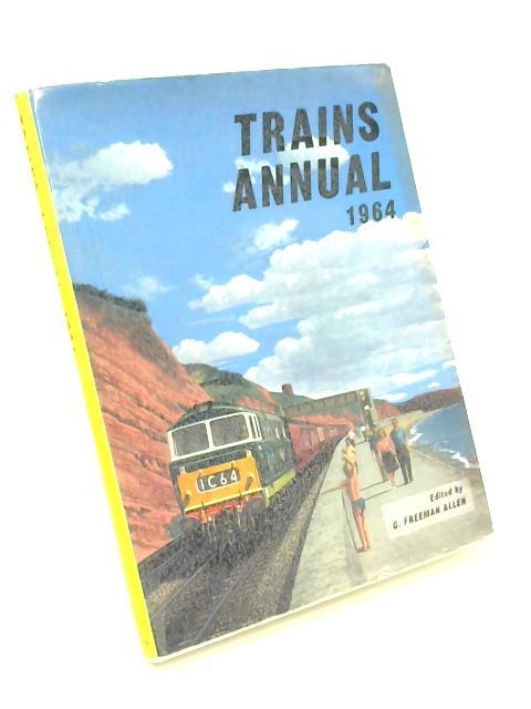 Trains Annual 1964 by G. Freeman Allen
