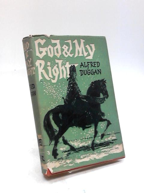 God and My Right by Alfred Duggan