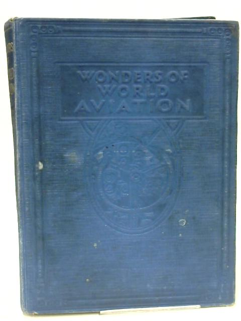 Wonders of World Aviation Volume One by Clarence Winchester