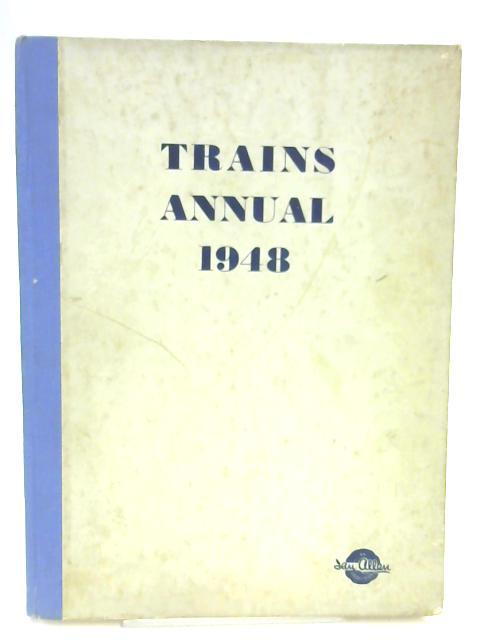 Trains Annual 1948 by Cecil J. Allen