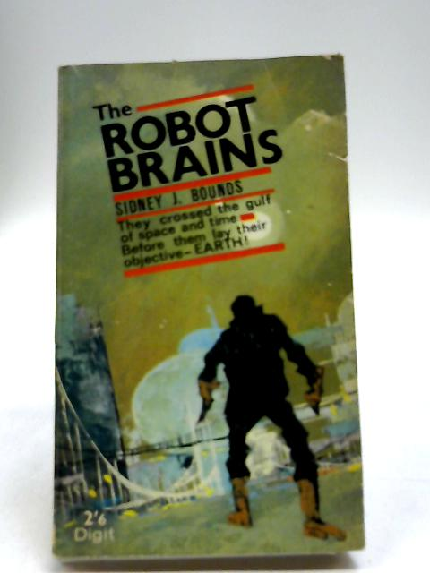 The Robot Brains By Bounds, Sidney J