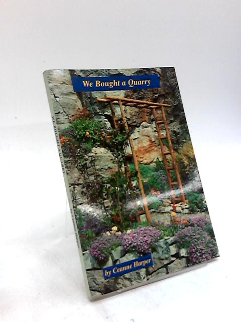 We Bought a Quarry, and Turned it into Paradise by Harper, Ceanne