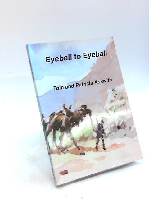 Eyeball to Eyeball by Tom Askwith