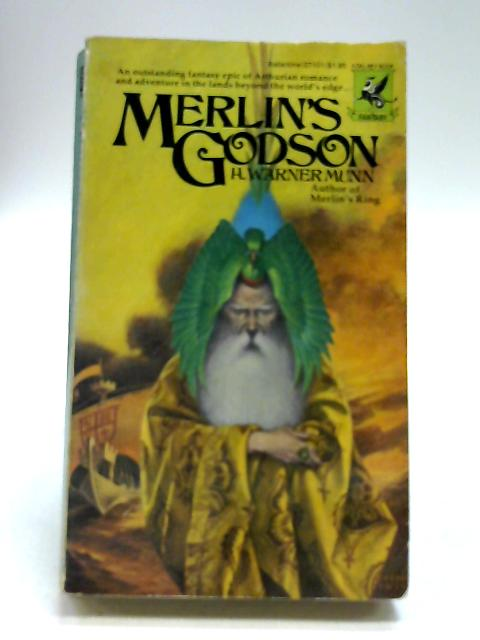 Merlin's Godson By Munn, Warner H.