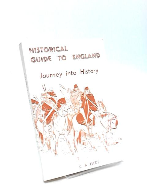 Historical Guide to England: Journey into History by Christopher A Leeds