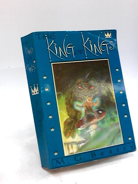 King of Kings by M. G. Beatty