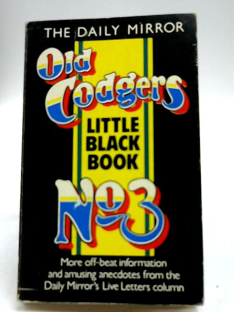 Daily Mirror Old Codgers' Little Black Book No. 3 by Daily Mirror
