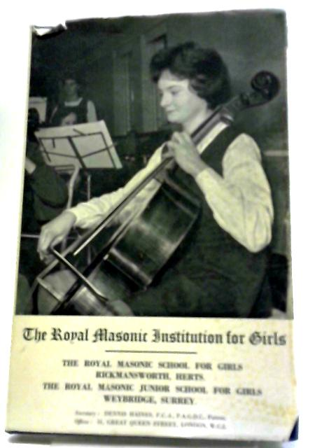 The Royal Masonic Institution for Girls - Year Book 1963 by Anon