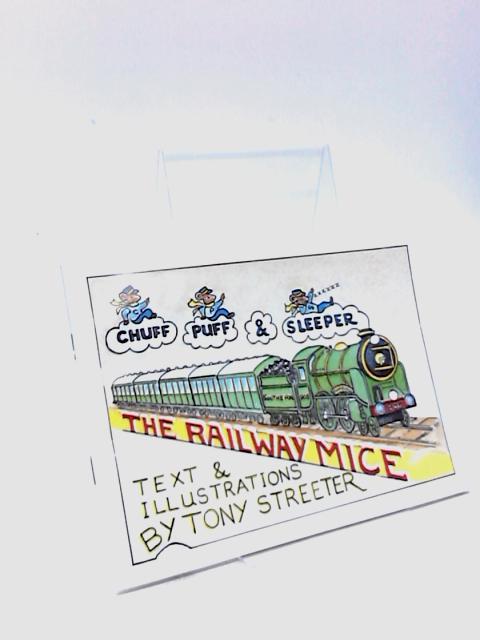 The Railway Mice: Chuff, Puff and Sleeper by Tony Streeter