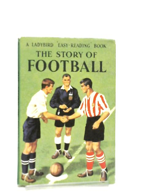 The Story of Football by Vera Southgate