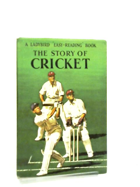 The Story of Cricket by Vera Southgate