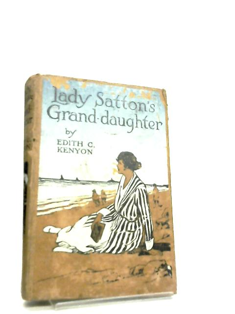 Lady Satton's Grand-daughter by Edith C. Kenyon