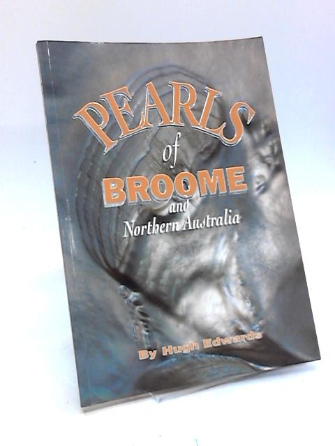 Pearls of Broome and Northern Australia by Hugh Edwards