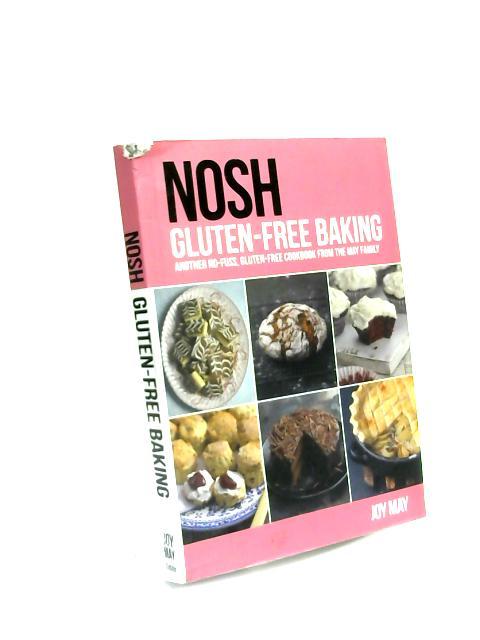 Nosh Gluten-Free Baking by Joy May