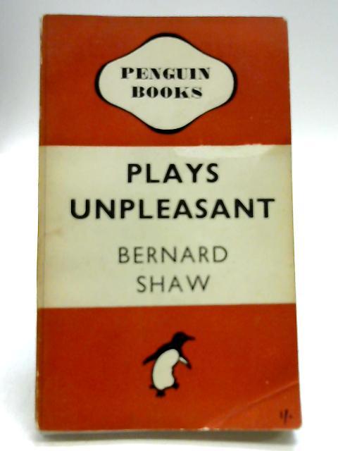 Plays Unpleasant by Bernard Shaw