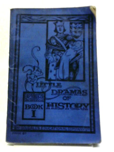 Little Dramas Of History Book I by Unstated