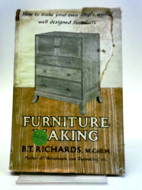 Furniture Making by Richards, Benjamin Thomas