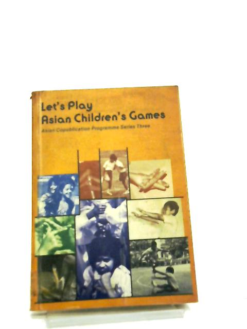 Let's Play Asian Children's Games by Opal Dunn