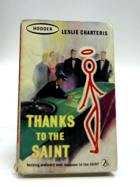 Thanks to the Saint by CHARTERIS, Leslie