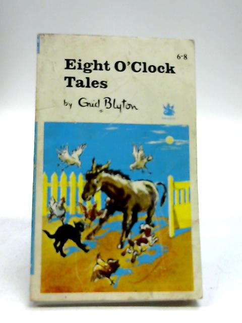 Eight O'Clock Tales: Entrancing Stories for Very Young People by Enid Blyton