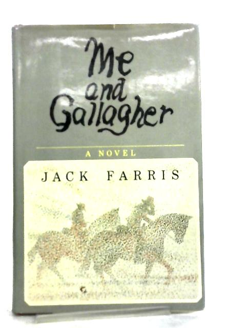 Me and Gallagher by Jack Farris