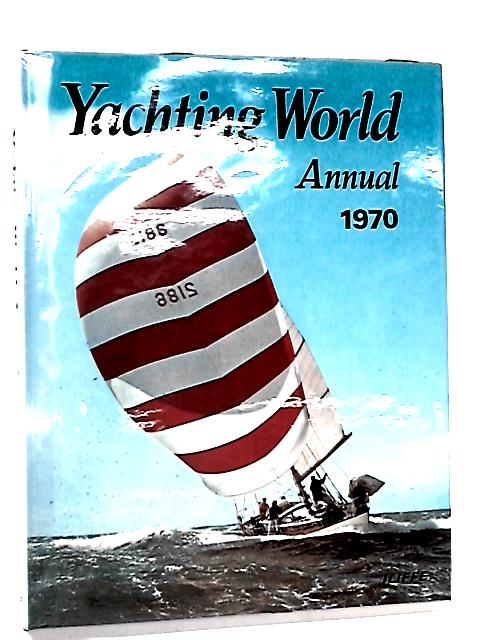 Yachting World Annual 1970 by Guy Cole