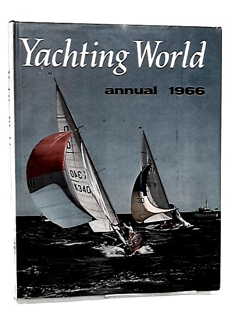 Yachting World Annual 1966 by Yachting World; Phillips-Birt, D.