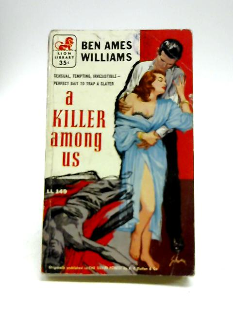 A Killer Among Us By Ben Ames Williams