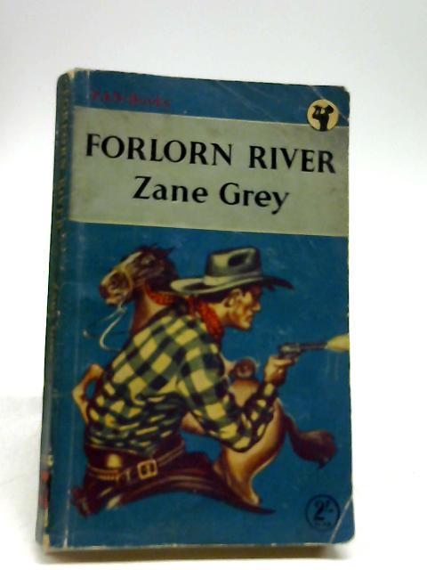 Forlorn river by Grey, Zane