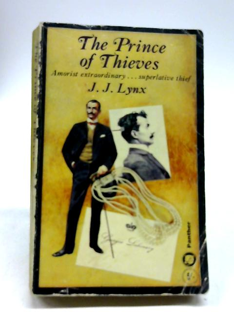 The Prince Of Thieves - A Biography Of George Manolesco Alias H. H. Prince Lahovary Alias The Duke Of Otranto by J. J. Lynx