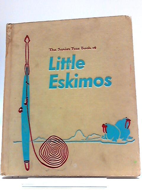 The Junior True Book of Little Eskimos by Donalda Copeland