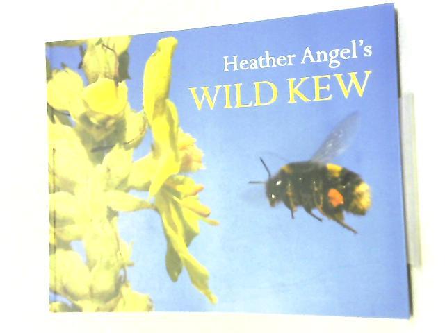 Heather Angel's Wild Kew by Heather Angel