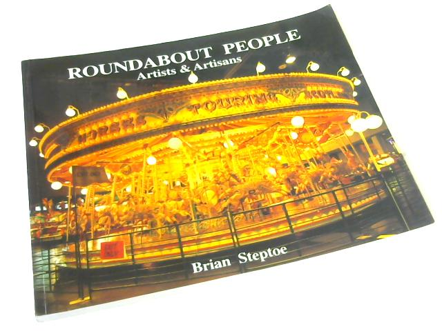Roundabout People: Artists and Artisans (Artists & artisans) By Brian Steptoe