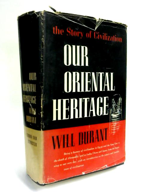 The Story of Civilization: Part I: Our oriental heritage. by Will Durant
