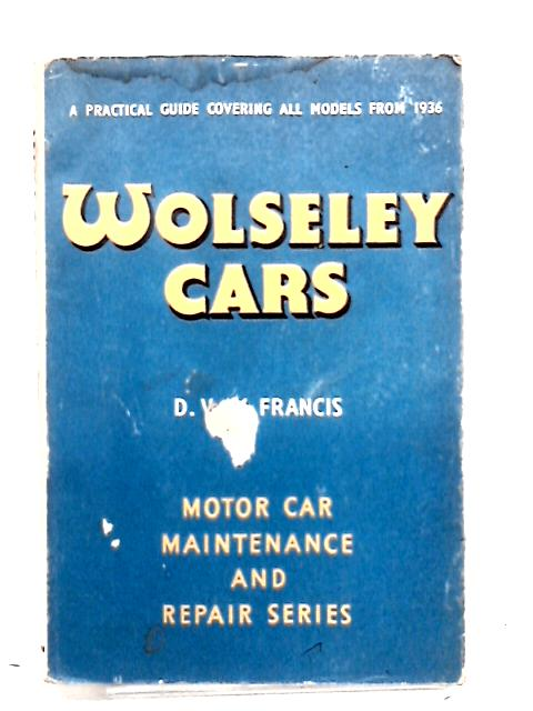 Wolseley cars by Francis, Dennis Vincent Wilson