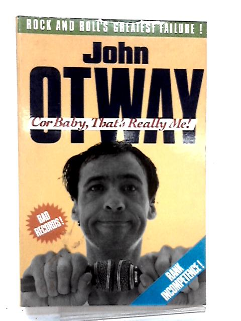 Cor Baby, That's Really Me! by Otway, John
