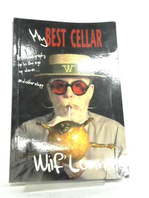 My Best Cellar by Wilf Lunn