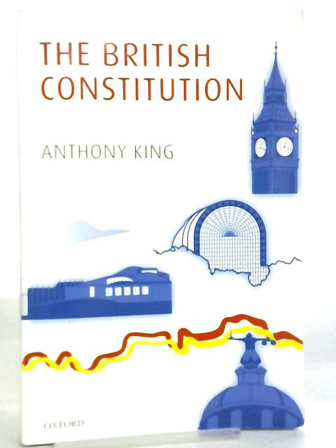 The British Constitution by Anthony King