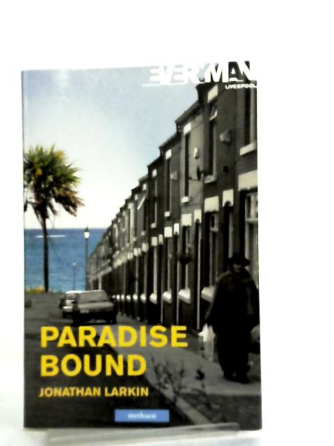 Paradise Bound by Jonathan Larkin