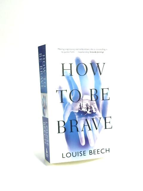 How to be Brave by Louise Beech