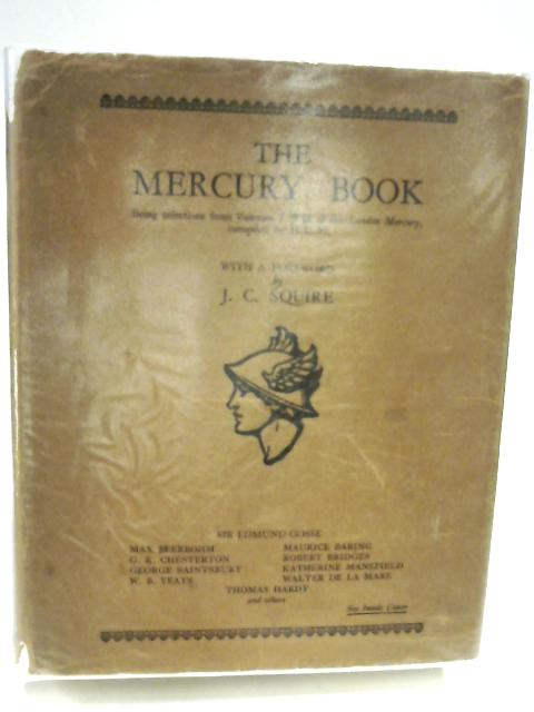 The Mercury Book. Being selections from Vol.I & II of the London mercury 1926 by H.C.M.