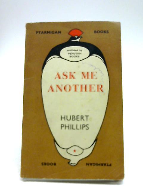 Ask Me Another (Ptarmigan Books) by Hubert Phillips