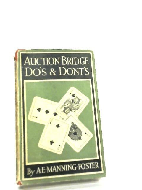 Auction Bridge Do's and Dont's By A. E. Manning Foster
