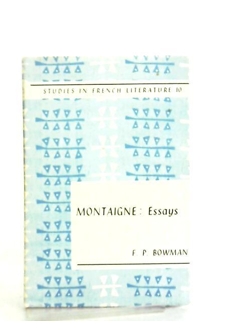 Montaigne, Essays by F. P. Bowman