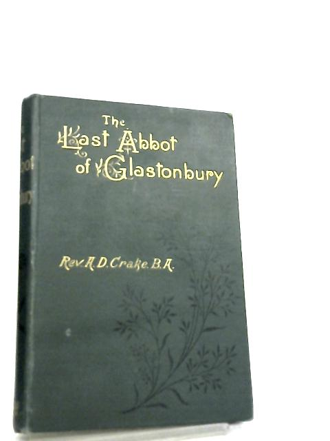 The Last Abbot of Glastonbury by A. D. Crake