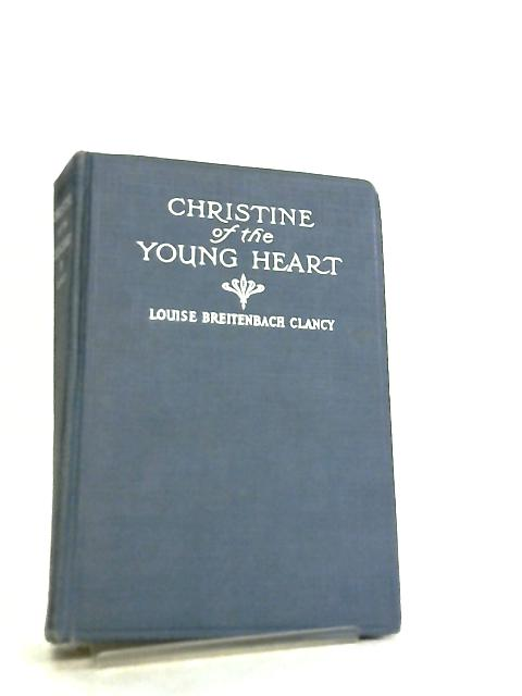 Christine of the Young Heart by Louise Breitenbach Clancy