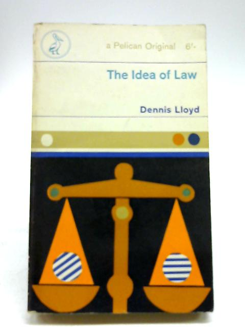 The idea of law (Pelican books) by Lloyd, Dennis